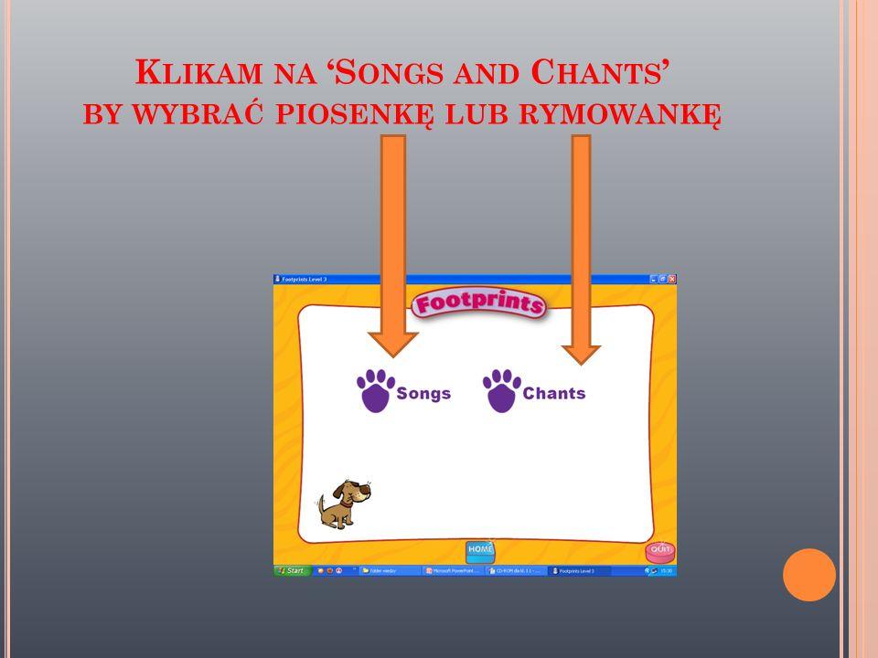 Klikam na 'Songs and Chants' by wybrać piosenkę lub rymowankę