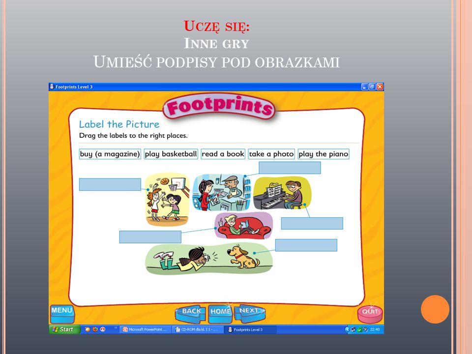 Uczę się: Inne gry Umieść podpisy pod obrazkami