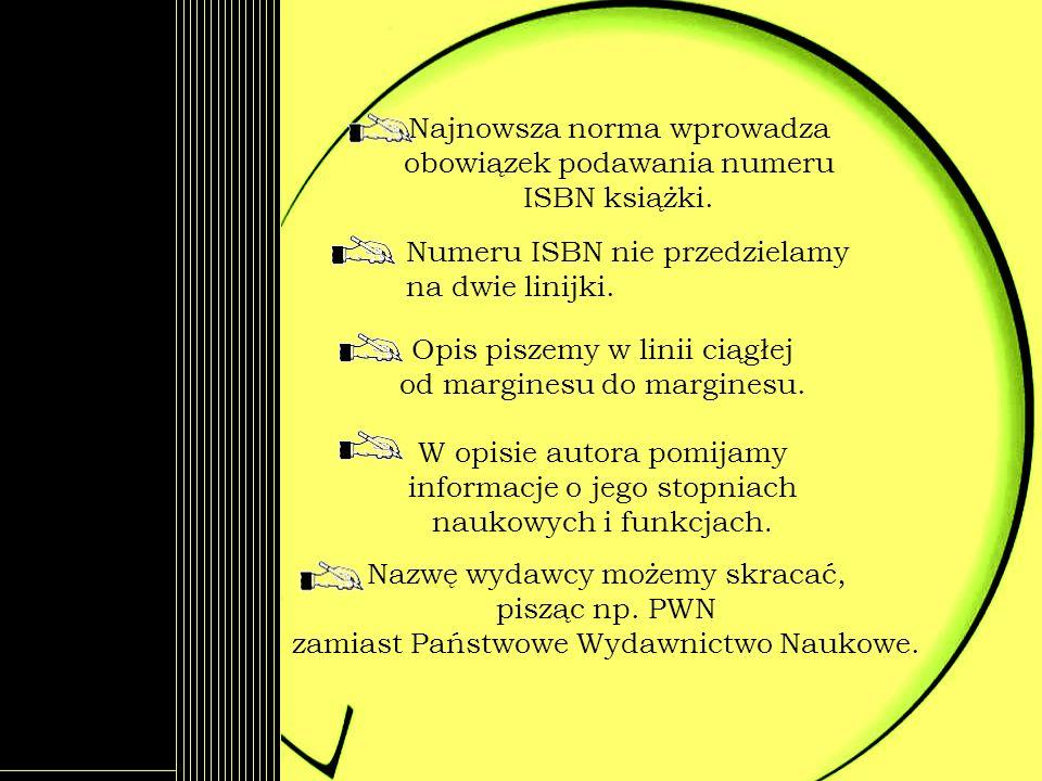 Najnowsza norma wprowadza obowiązek podawania numeru ISBN książki.