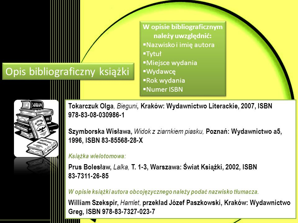 W opisie bibliograficznym należy uwzględnić:
