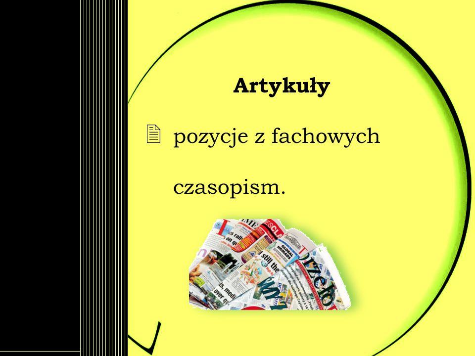 Artykuły pozycje z fachowych czasopism.