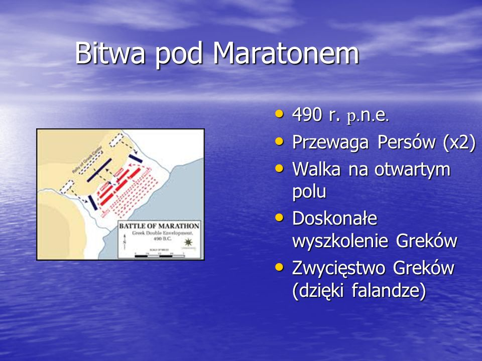 Bitwa pod Maratonem 490 r. p.n.e. Przewaga Persów (x2)