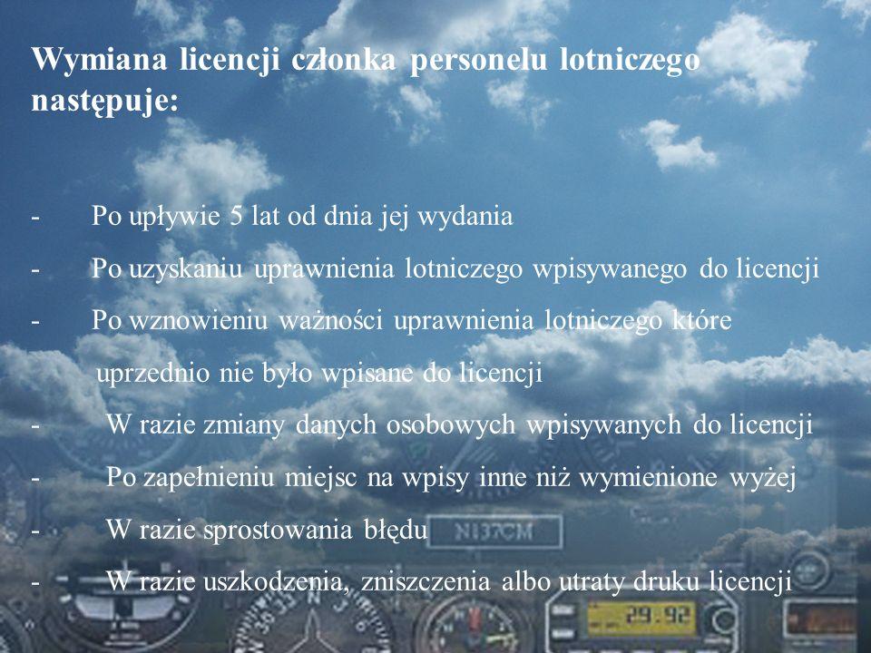 Wymiana licencji członka personelu lotniczego następuje: