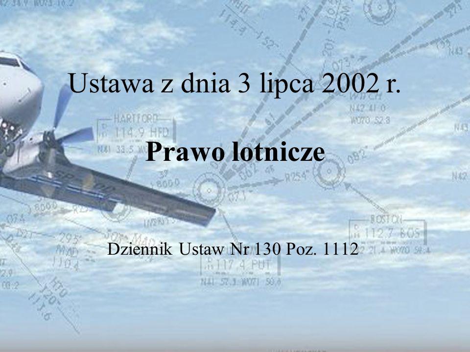 Ustawa z dnia 3 lipca 2002 r. Prawo lotnicze