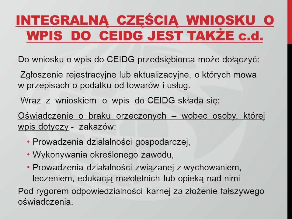 INTEGRALNĄ CZĘŚCIĄ WNIOSKU O WPIS DO CEIDG JEST TAKŻE c.d.
