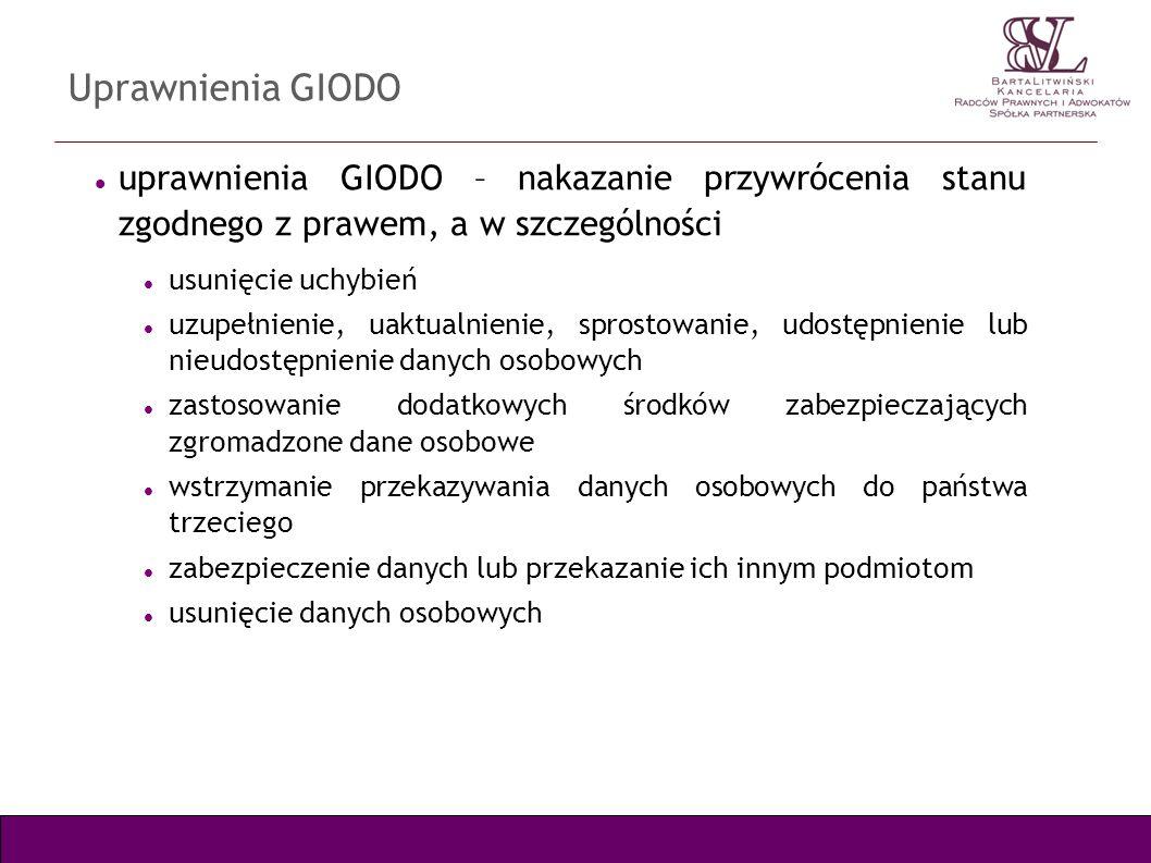 Uprawnienia GIODO uprawnienia GIODO – nakazanie przywrócenia stanu zgodnego z prawem, a w szczególności.