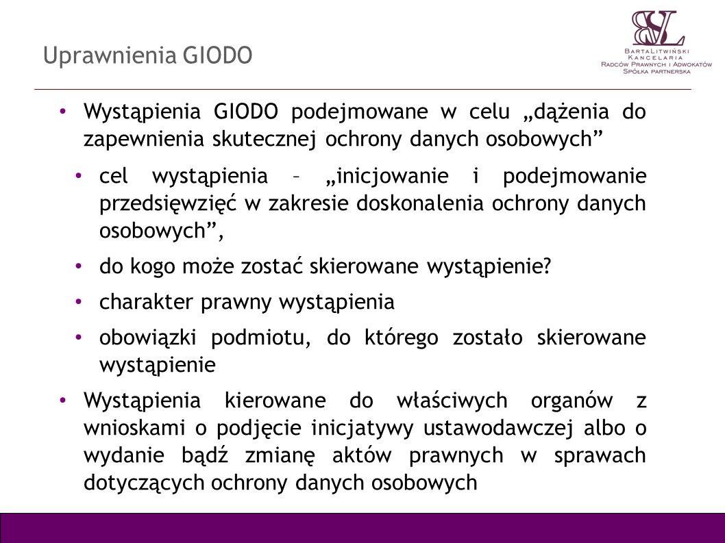 """Uprawnienia GIODO Wystąpienia GIODO podejmowane w celu """"dążenia do zapewnienia skutecznej ochrony danych osobowych"""