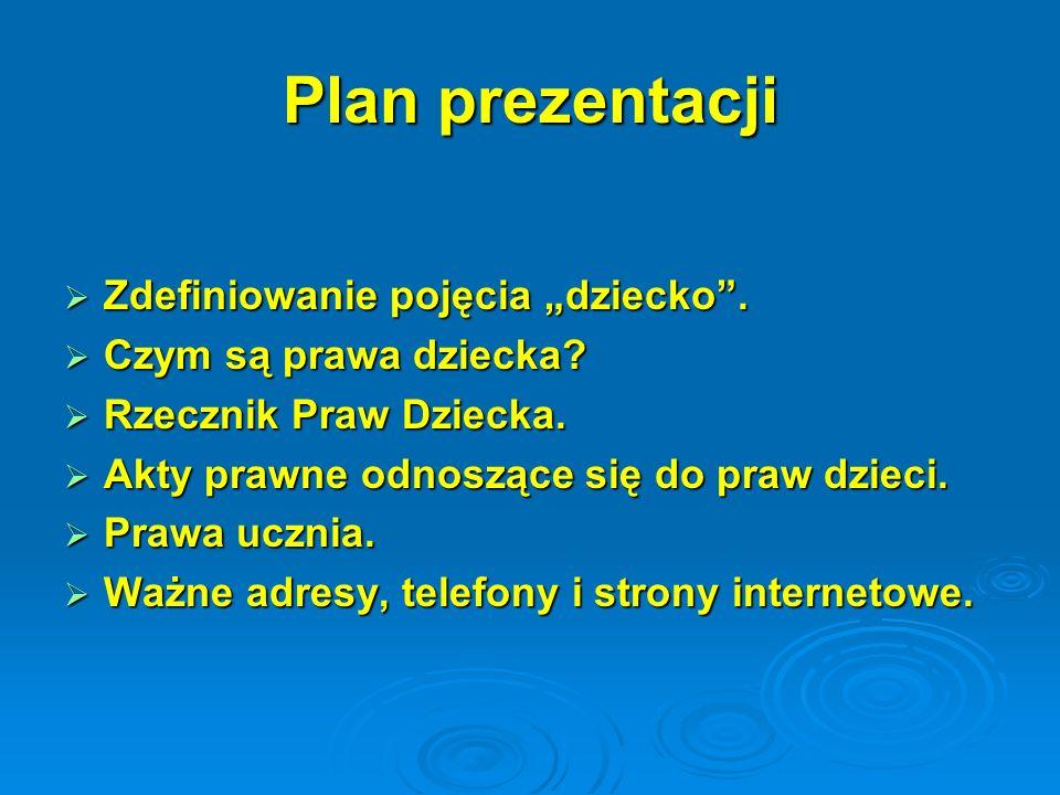 """Plan prezentacji Zdefiniowanie pojęcia """"dziecko ."""