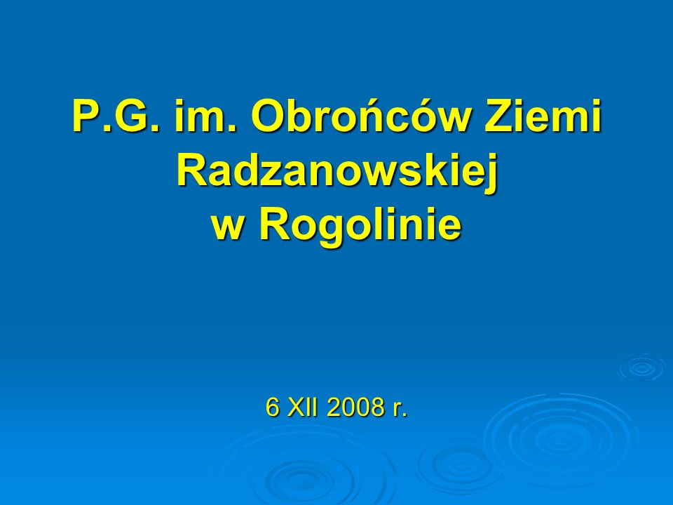 P.G. im. Obrońców Ziemi Radzanowskiej w Rogolinie