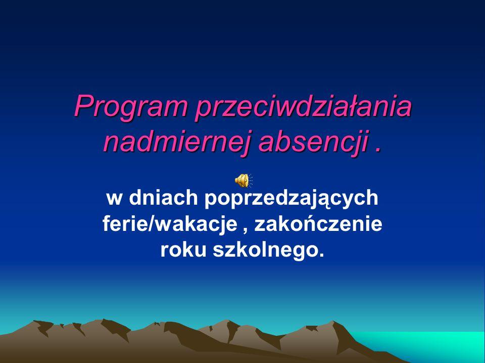 Program przeciwdziałania nadmiernej absencji .