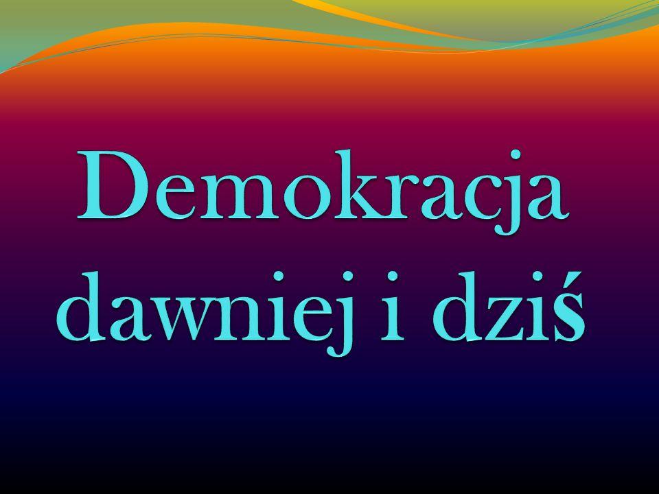 Demokracja dawniej i dziś