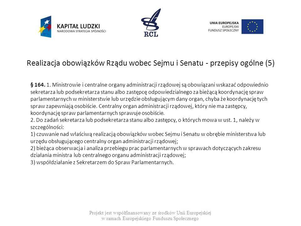 Realizacja obowiązków Rządu wobec Sejmu i Senatu - przepisy ogólne (5)