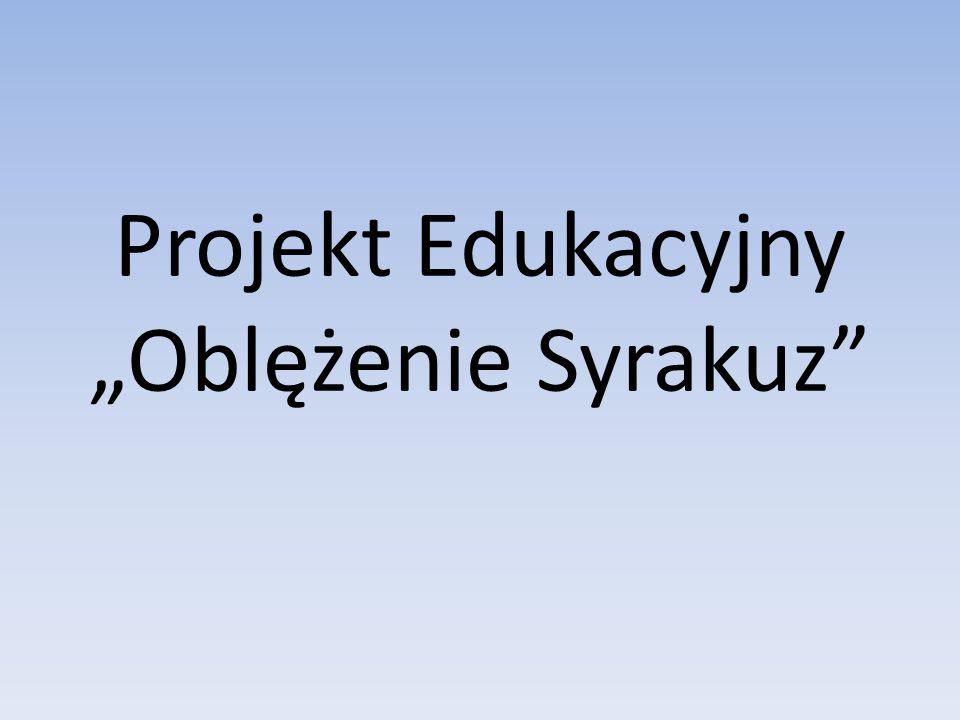 """Projekt Edukacyjny """"Oblężenie Syrakuz"""