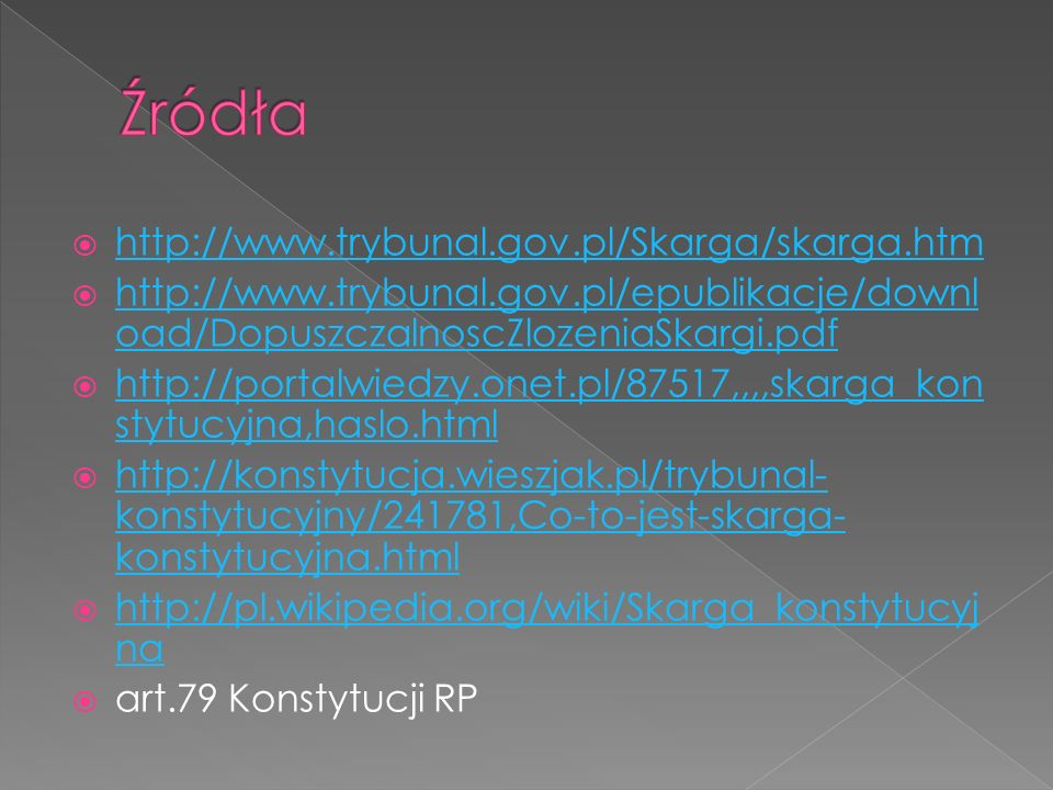 Źródła http://www.trybunal.gov.pl/Skarga/skarga.htm