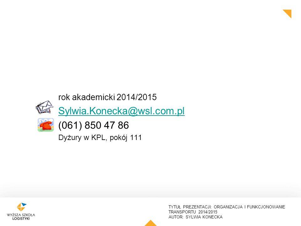 Sylwia.Konecka@wsl.com.pl (061) 850 47 86 rok akademicki 2014/2015