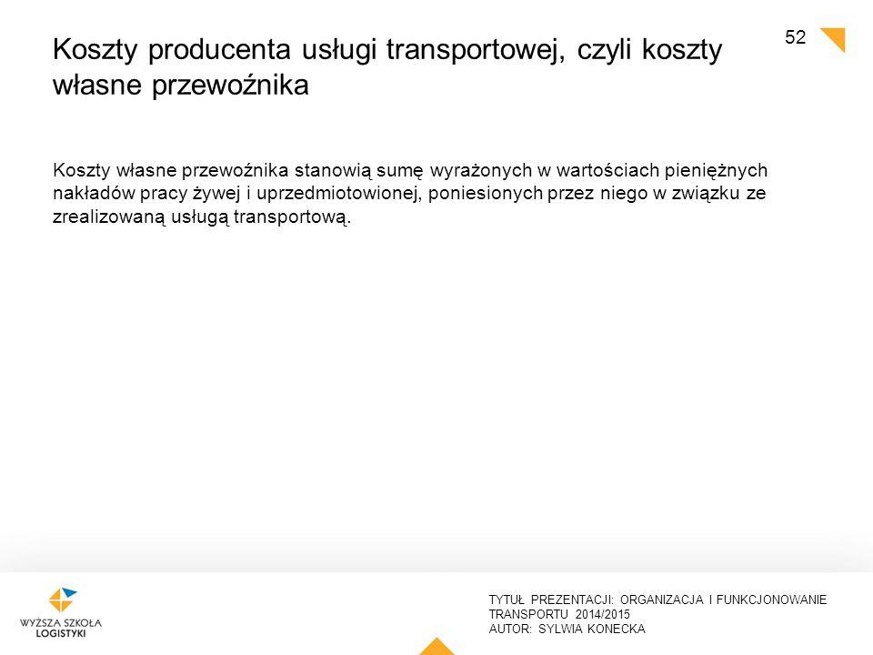 Koszty producenta usługi transportowej, czyli koszty własne przewoźnika