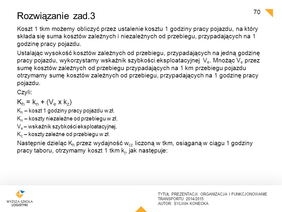 Rozwiązanie zad.3 Kh = kn + (Ve x kz)