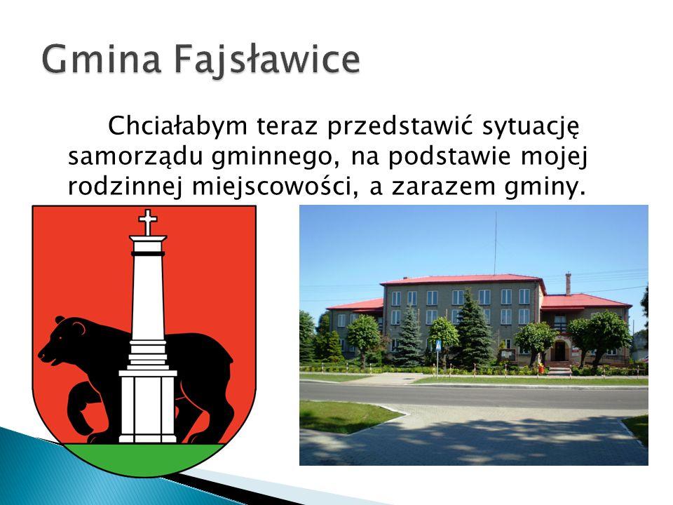 Gmina Fajsławice Chciałabym teraz przedstawić sytuację samorządu gminnego, na podstawie mojej rodzinnej miejscowości, a zarazem gminy.