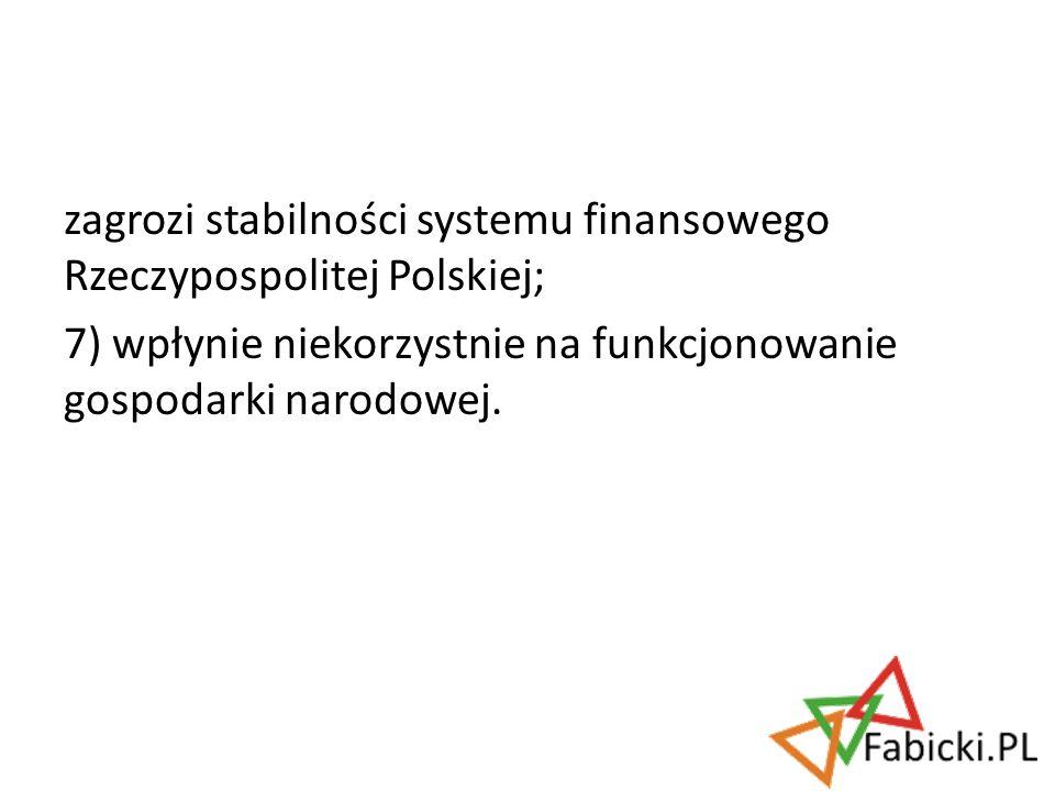 zagrozi stabilności systemu finansowego Rzeczypospolitej Polskiej;