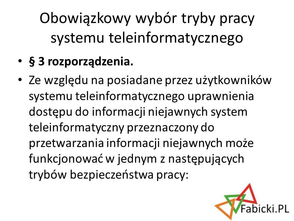 Obowiązkowy wybór tryby pracy systemu teleinformatycznego