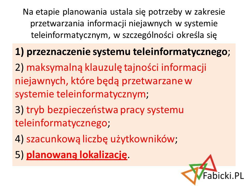 1) przeznaczenie systemu teleinformatycznego;