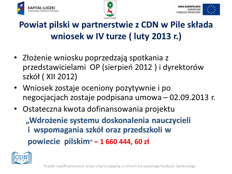 Powiat pilski w partnerstwie z CDN w Pile składa wniosek w IV turze ( luty 2013 r.)