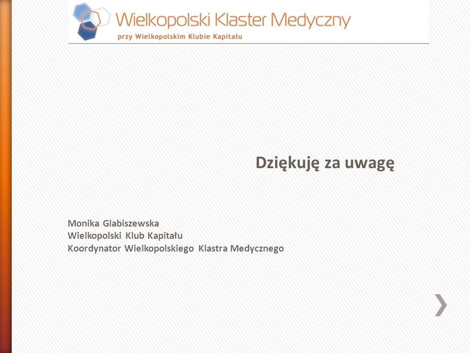 Dziękuję za uwagę Monika Glabiszewska Wielkopolski Klub Kapitału