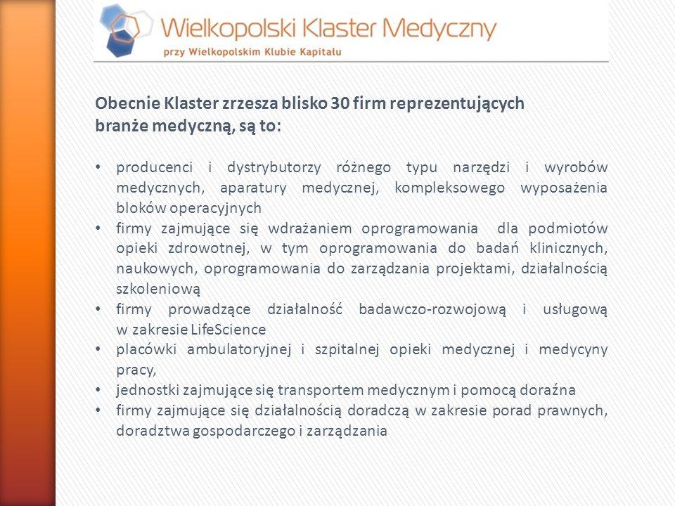 Obecnie Klaster zrzesza blisko 30 firm reprezentujących branże medyczną, są to: