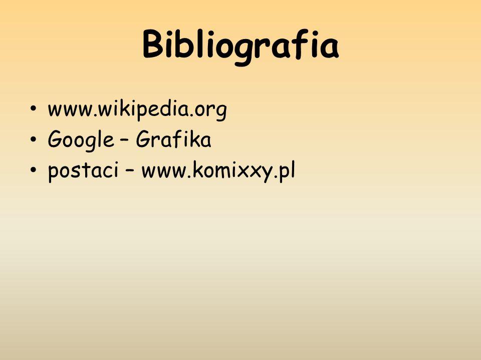 Bibliografia www.wikipedia.org Google – Grafika
