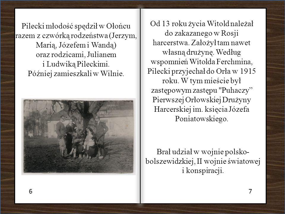 Od 13 roku życia Witold należał