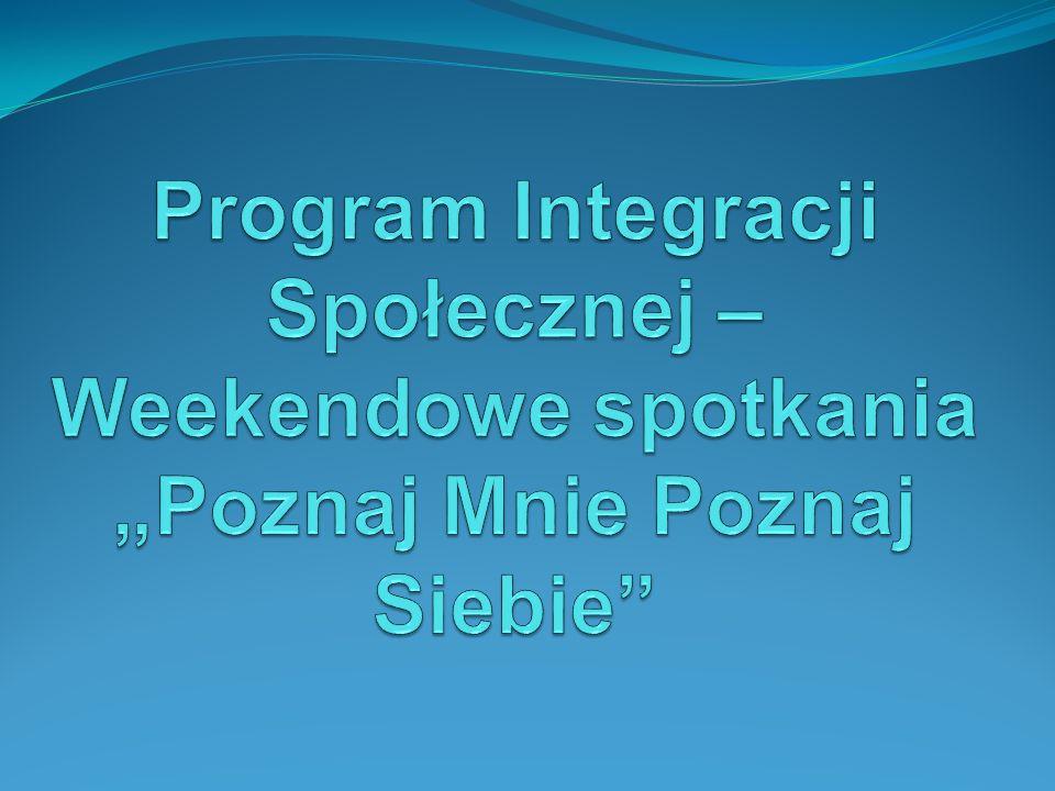 """Program Integracji Społecznej – Weekendowe spotkania """"Poznaj Mnie Poznaj Siebie"""