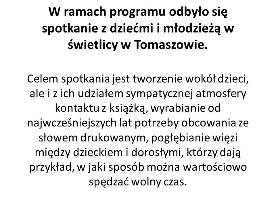 W ramach programu odbyło się spotkanie z dziećmi i młodzieżą w świetlicy w Tomaszowie.