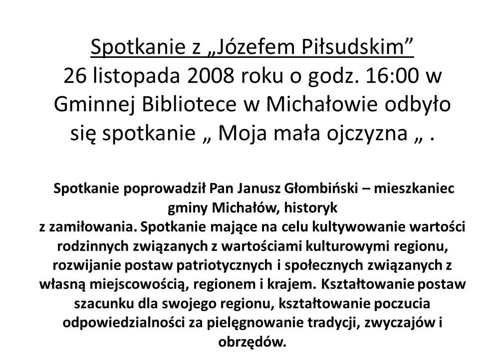 """Spotkanie z """"Józefem Piłsudskim 26 listopada 2008 roku o godz"""