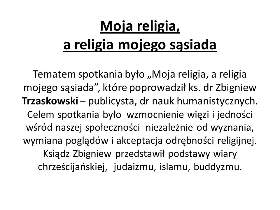 """Moja religia, a religia mojego sąsiada Tematem spotkania było """"Moja religia, a religia mojego sąsiada , które poprowadził ks."""