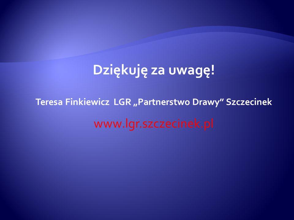 """Teresa Finkiewicz LGR """"Partnerstwo Drawy Szczecinek"""