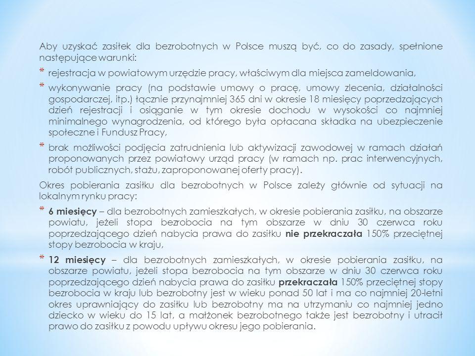 Aby uzyskać zasiłek dla bezrobotnych w Polsce muszą być, co do zasady, spełnione następujące warunki: