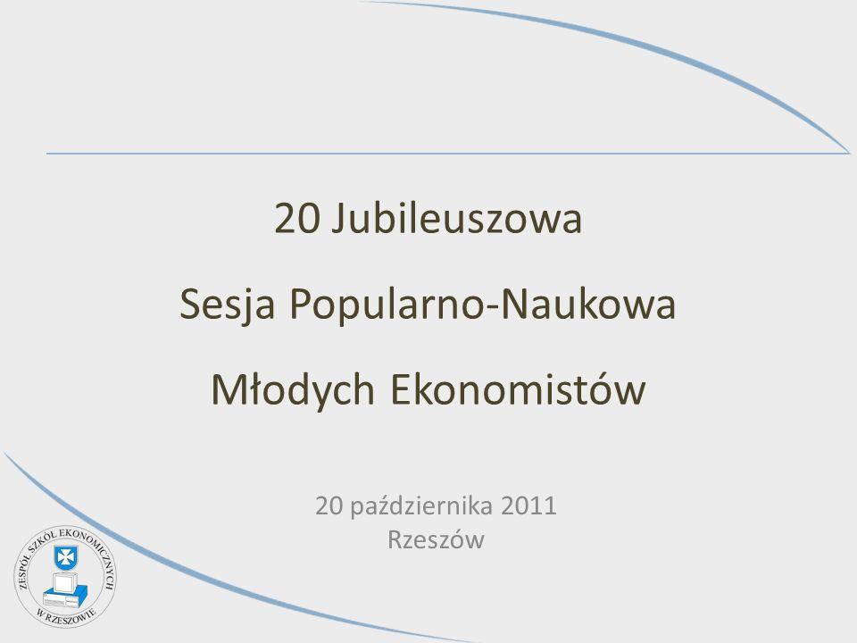 20 Jubileuszowa Sesja Popularno-Naukowa Młodych Ekonomistów