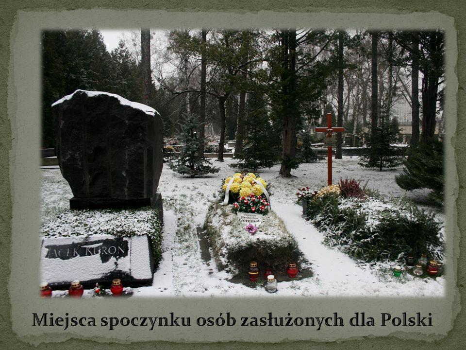 Miejsca spoczynku osób zasłużonych dla Polski