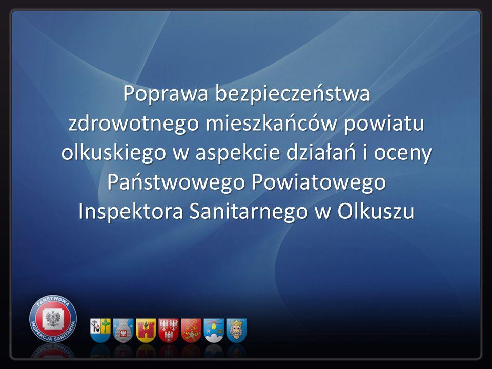 Poprawa bezpieczeństwa zdrowotnego mieszkańców powiatu olkuskiego w aspekcie działań i oceny Państwowego Powiatowego Inspektora Sanitarnego w Olkuszu