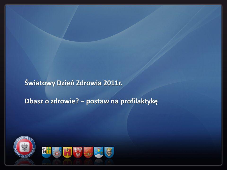Światowy Dzień Zdrowia 2011r.