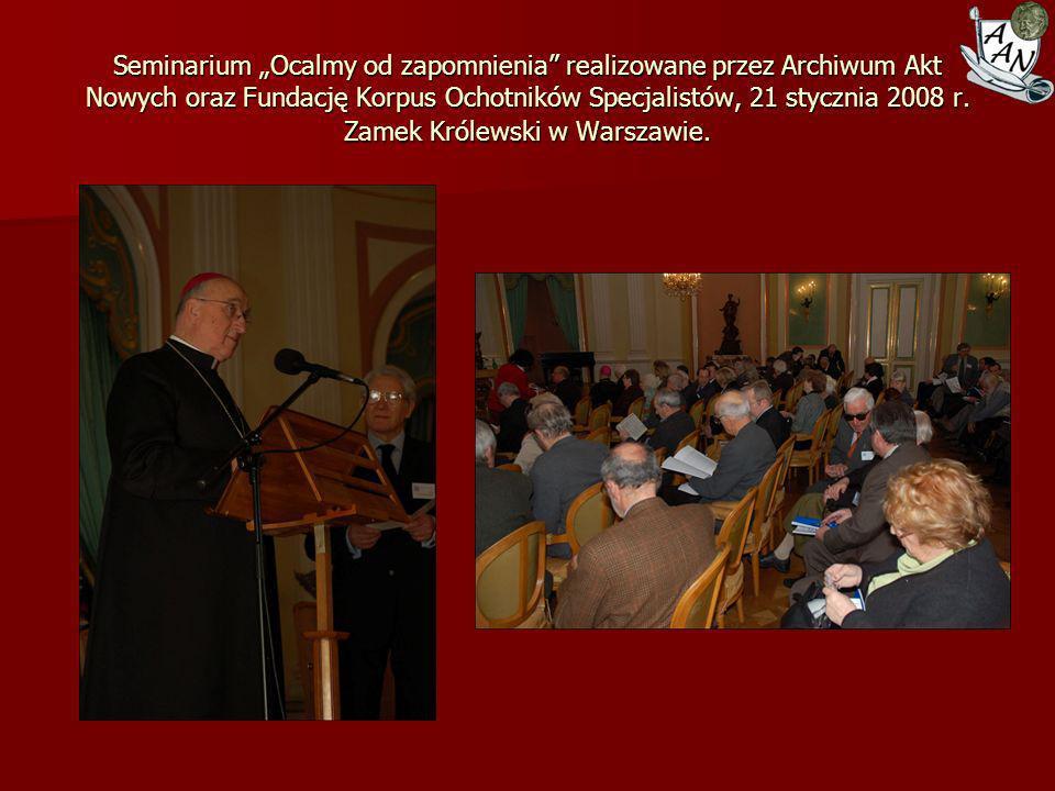 """Seminarium """"Ocalmy od zapomnienia realizowane przez Archiwum Akt Nowych oraz Fundację Korpus Ochotników Specjalistów, 21 stycznia 2008 r."""