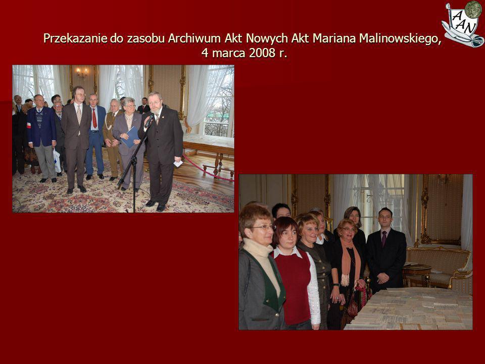 Przekazanie do zasobu Archiwum Akt Nowych Akt Mariana Malinowskiego, 4 marca 2008 r.