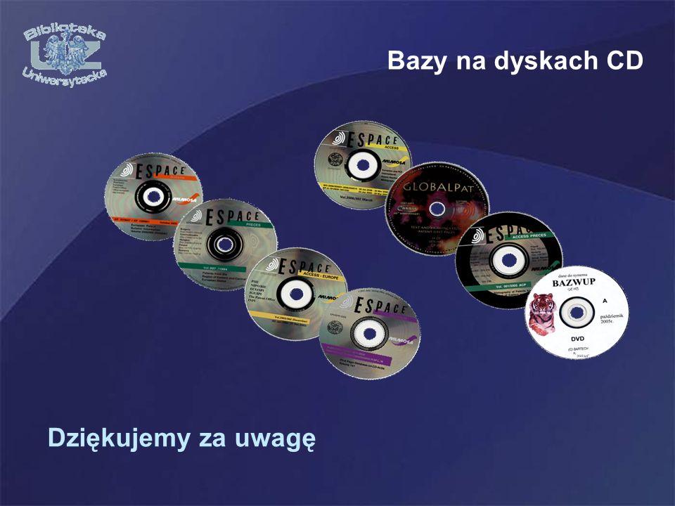 Bazy na dyskach CD Dziękujemy za uwagę
