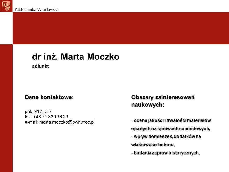 dr inż. Marta Moczko Dane kontaktowe: Obszary zainteresowań naukowych:
