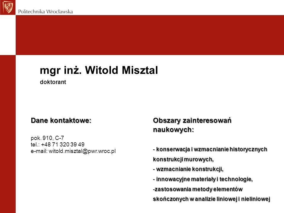 mgr inż. Witold Misztal Dane kontaktowe: