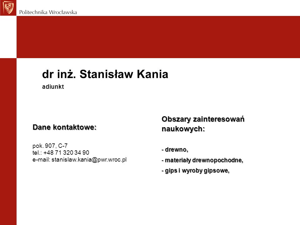 dr inż. Stanisław Kania Obszary zainteresowań naukowych: