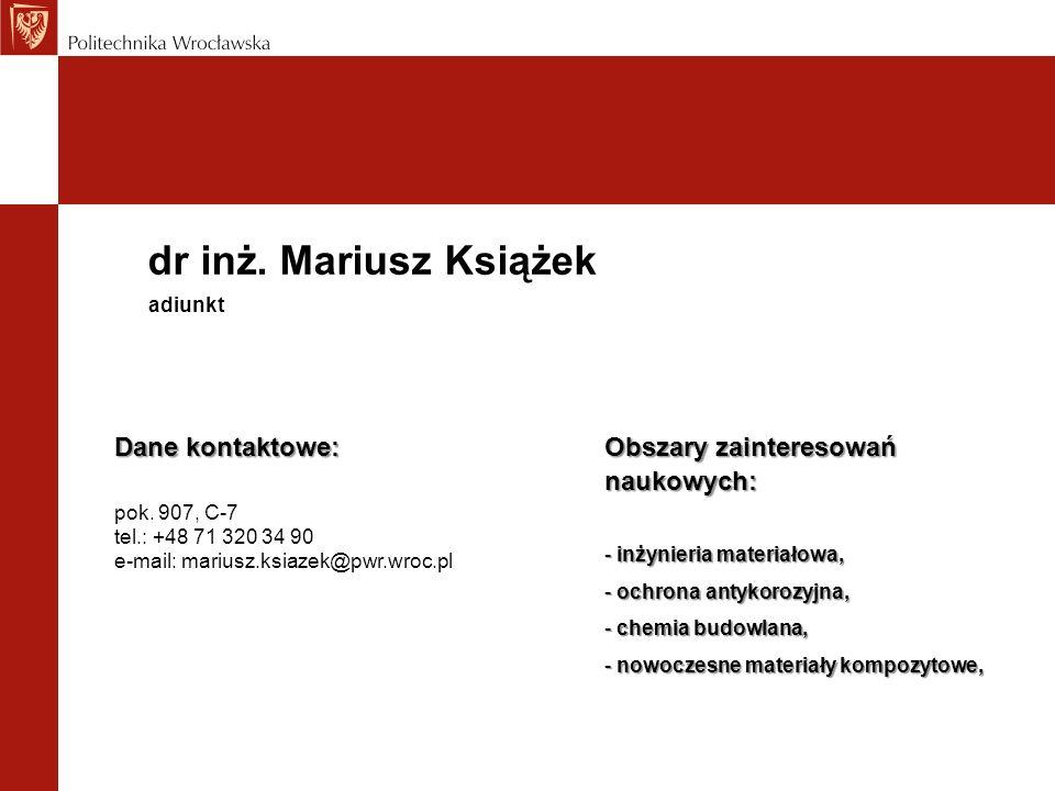 dr inż. Mariusz Książek Dane kontaktowe: