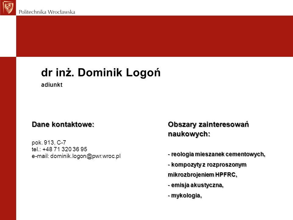 dr inż. Dominik Logoń Dane kontaktowe: