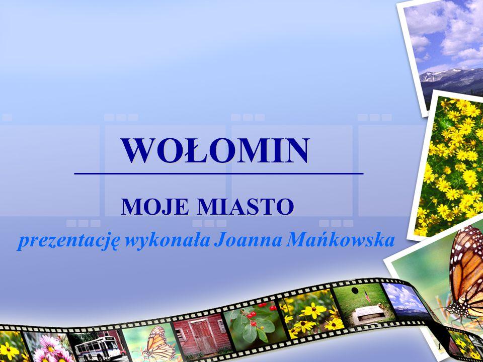MOJE MIASTO prezentację wykonała Joanna Mańkowska