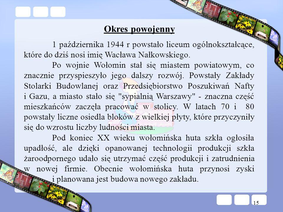 Okres powojenny 1 października 1944 r powstało liceum ogólnokształcące, które do dziś nosi imię Wacława Nałkowskiego.